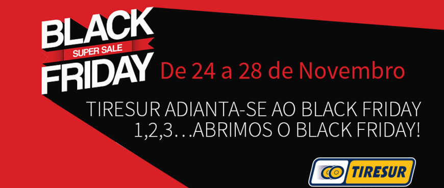 black friday chega pela tiresur aos pneus revista p s venda. Black Bedroom Furniture Sets. Home Design Ideas