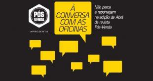 Pós-Venda promove 1.ª Conversa com as Oficinas