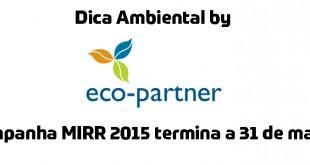 Dica Eco-Partner: Campanha MIRR 2015 termina a 31 de março