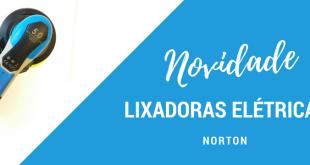 Norton apresenta novas lixadoras orbitais elétricas