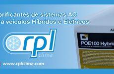 RPL Clima disponibiliza lubrificante para A/C com Gás R134A (em veículos híbridos e elétricos)